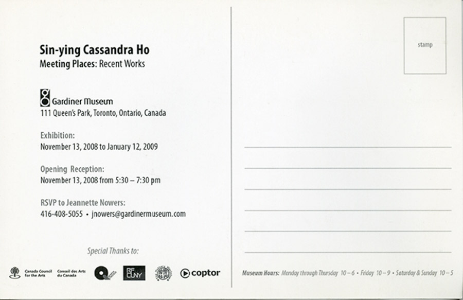 """Exhibition Postcard for """"Sin-ying Cassandra Ho, Meeting Places: Recent Works"""" Gardiner Museum, 2009"""